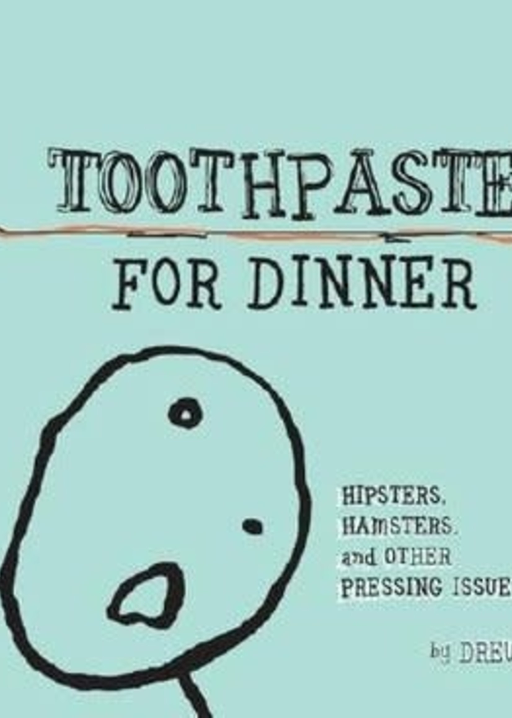 USED - Toothpaste for Dinner by Drew