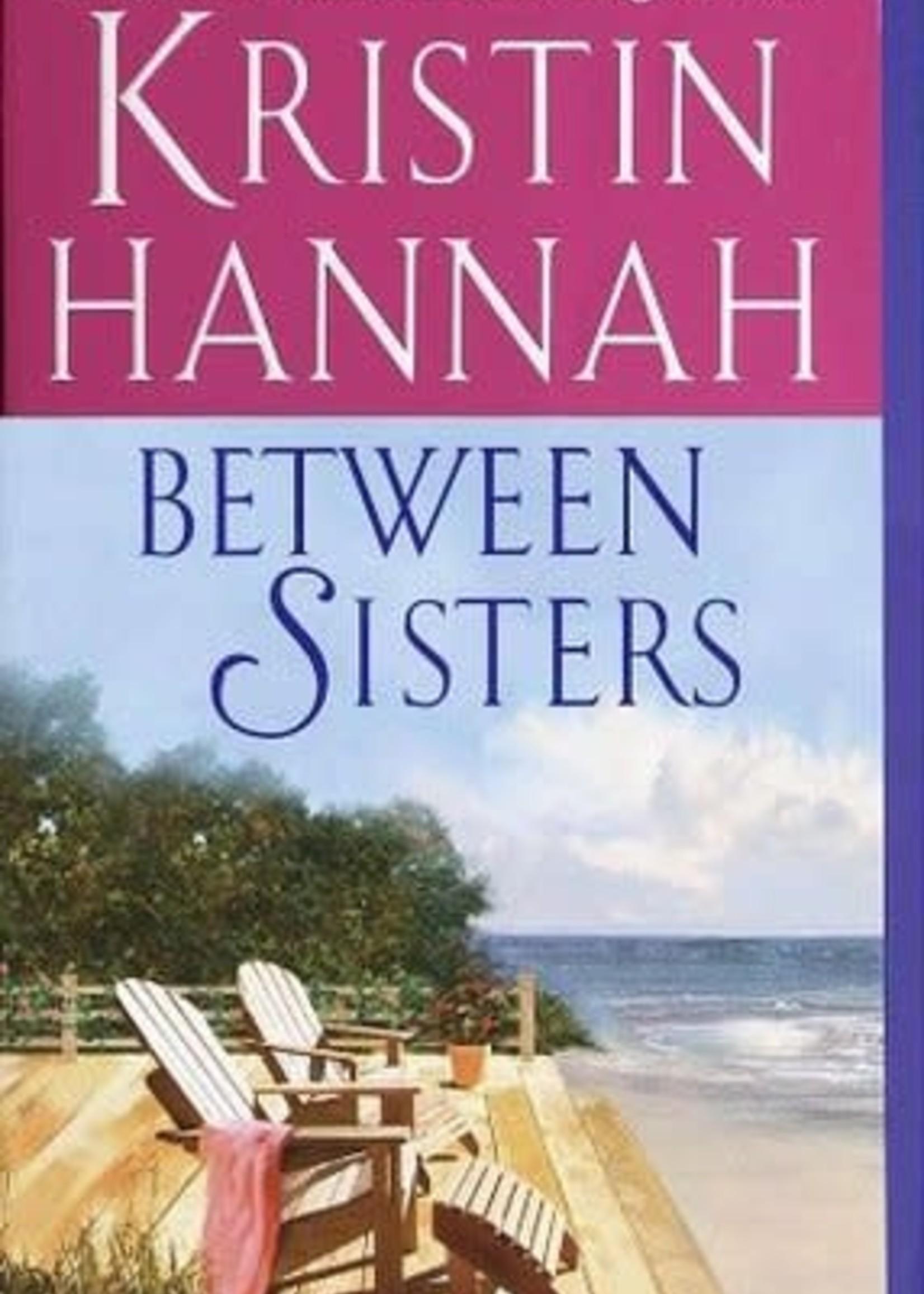 USED - Between Sisters by Kristin Hannah