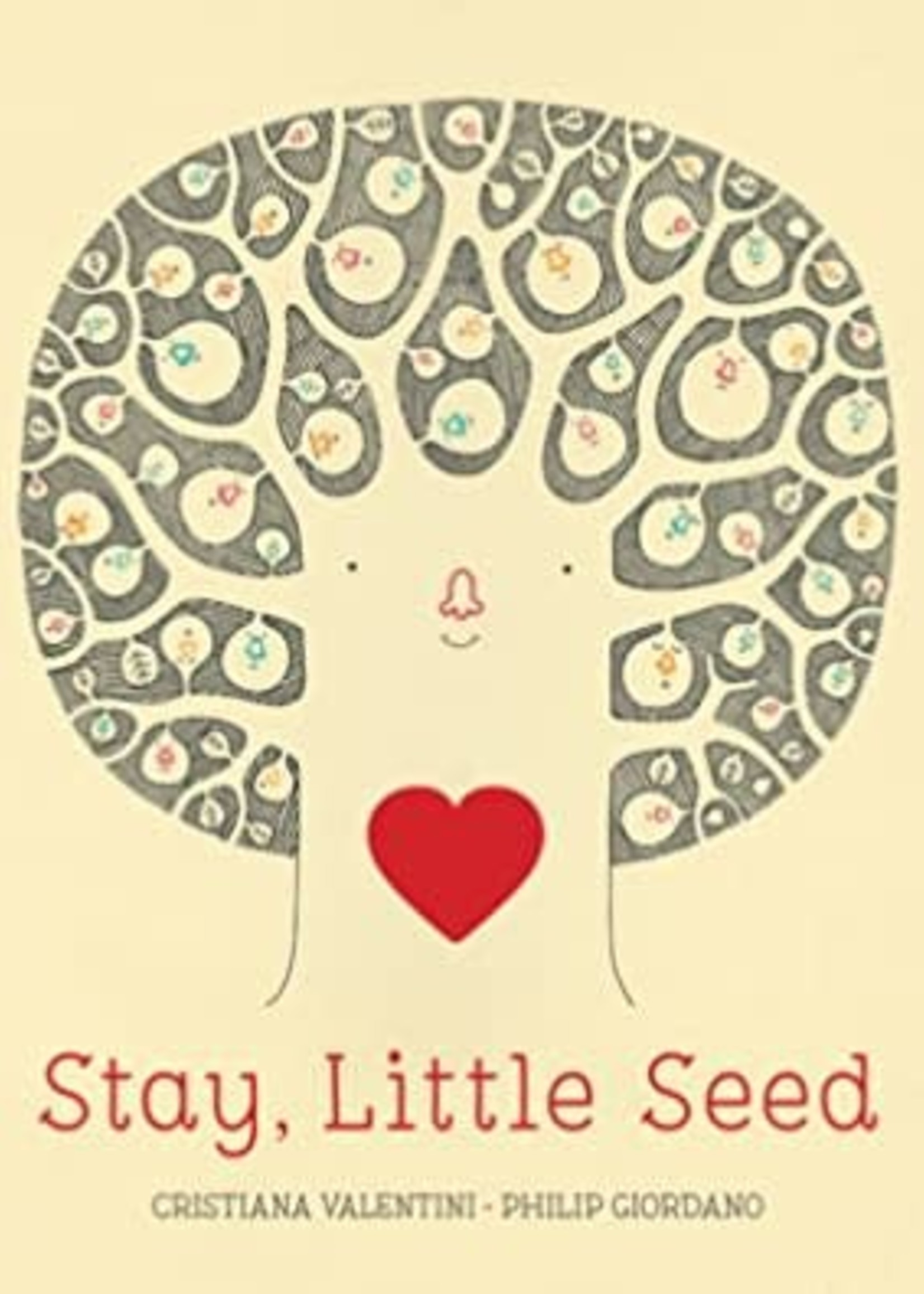 Stay, Little Seed by Cristiana Valentini, Philip Giordano
