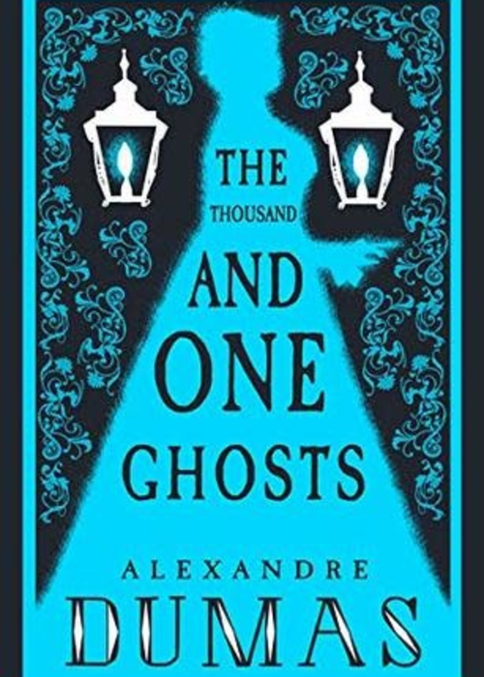 The Thousand and One Ghosts by Alexandre Dumas