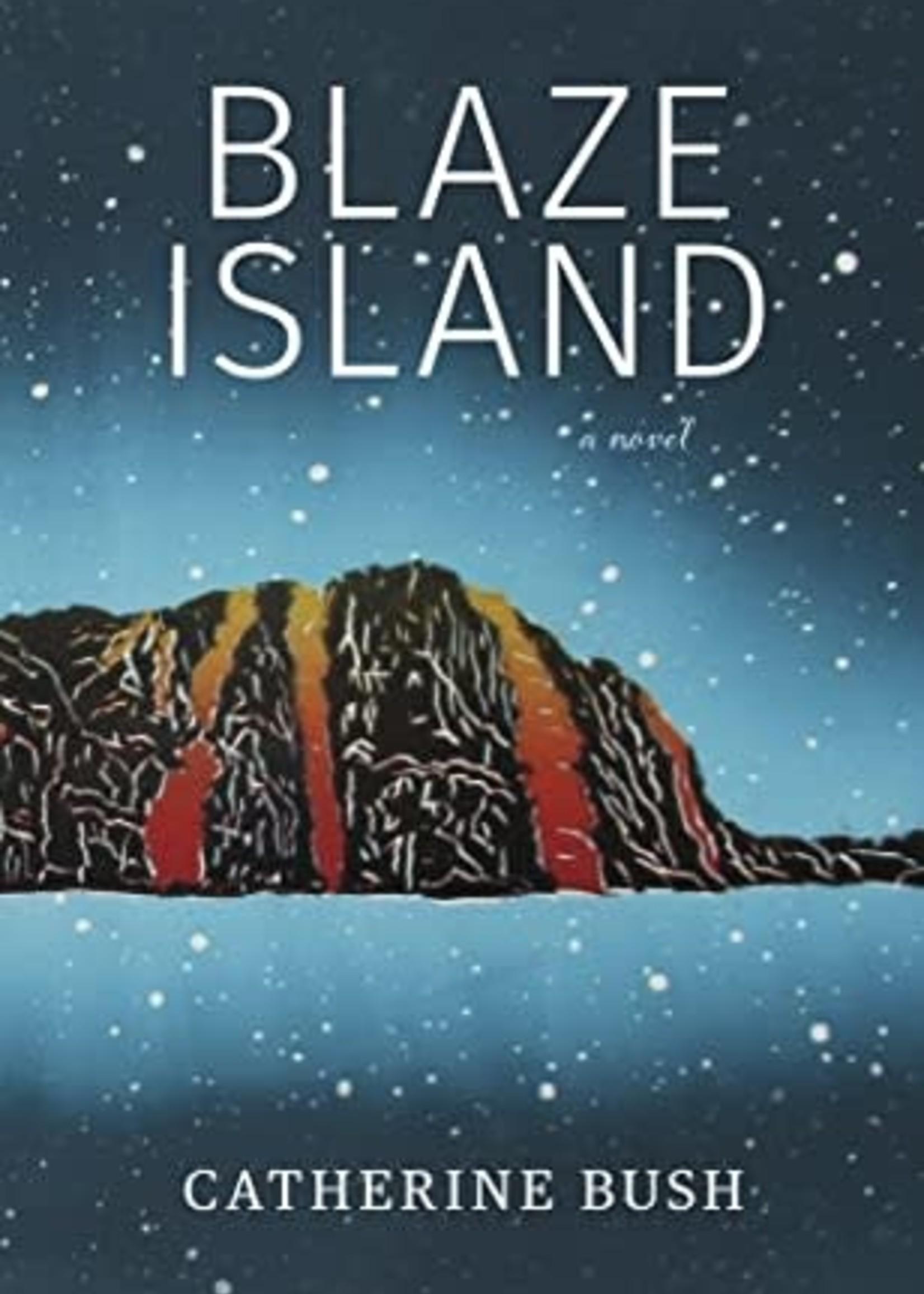 Blaze Island by Catherine Bush