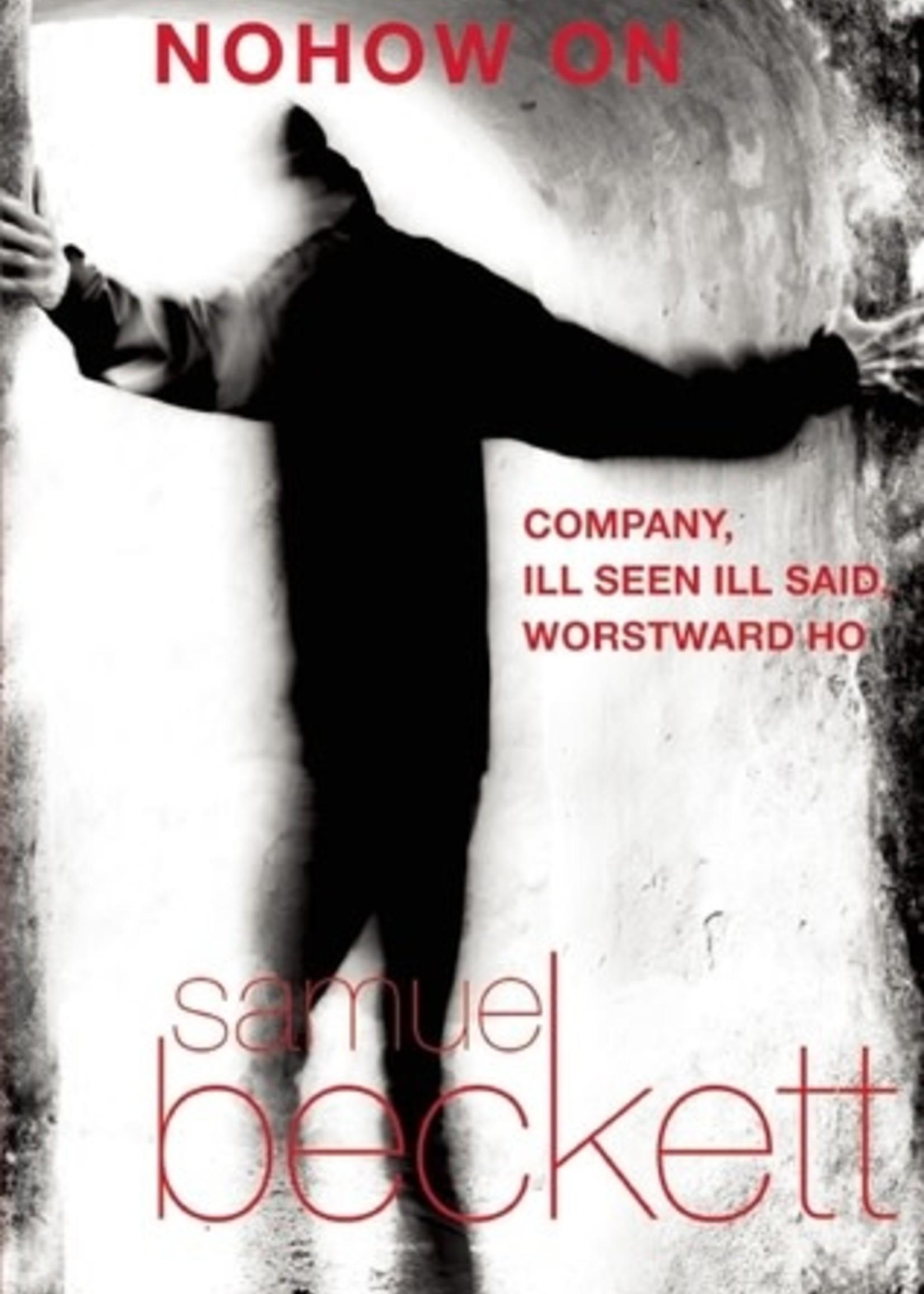 Nohow On: Company, Ill Seen Ill Said, Worstward Ho by Samuel Beckett