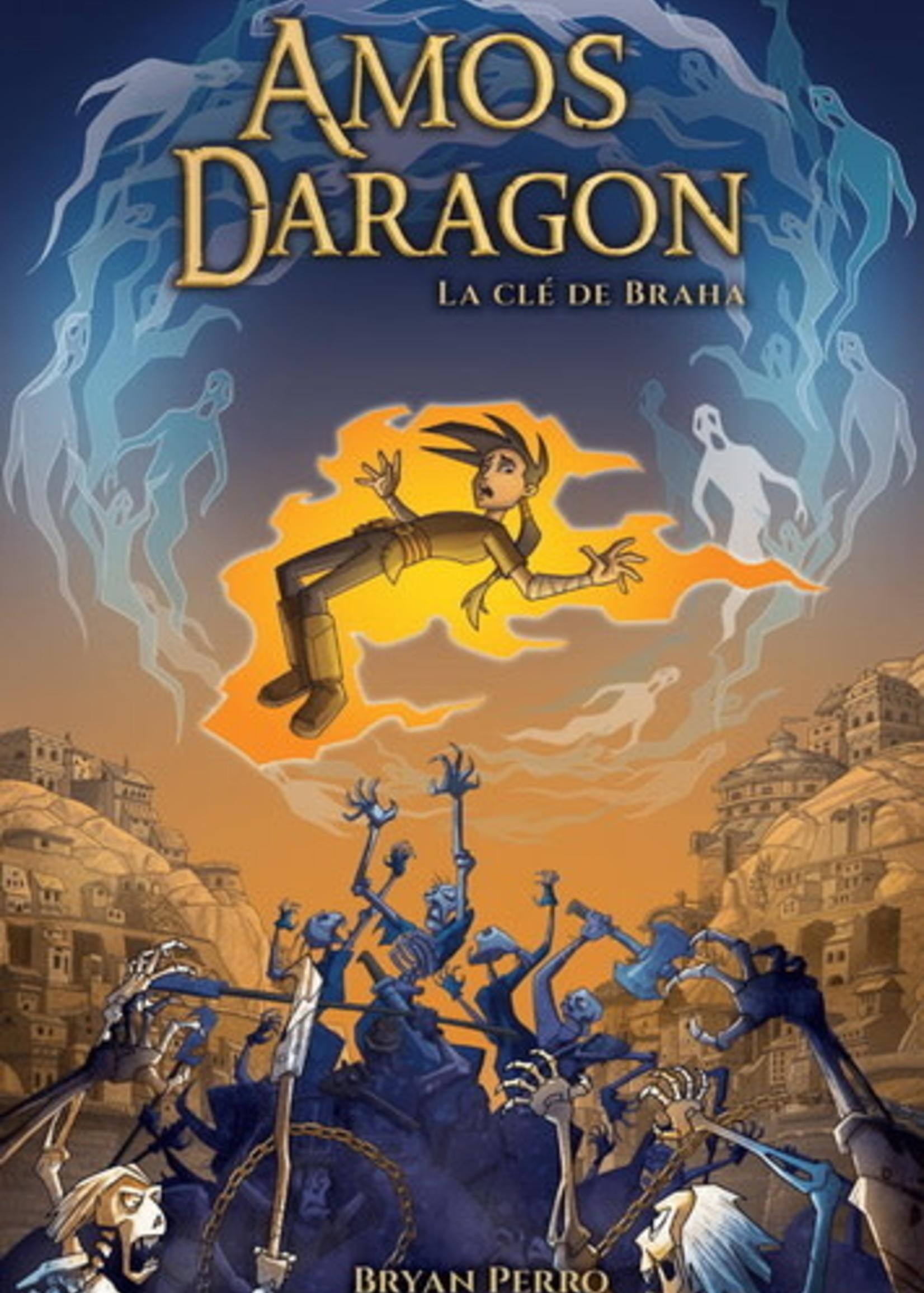 Amos Daragon: La clé de Braha by Bryan Perro