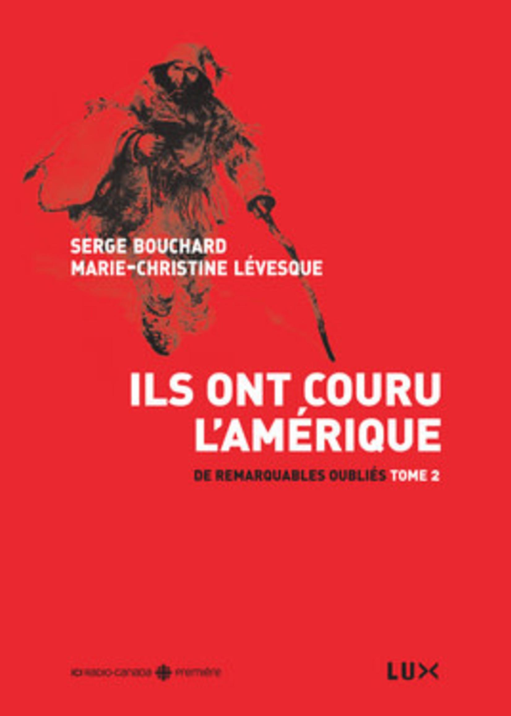 Ils ont couru l'Amérique by Serge Bouchard, Marie-Christine Lévesque