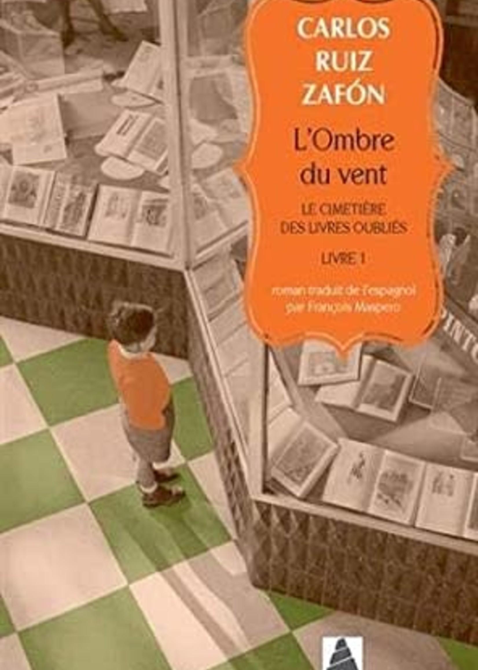 L'ombre du vent: Le cimetière des livres oubliés, livre 1 by Carlos Ruiz Zafón
