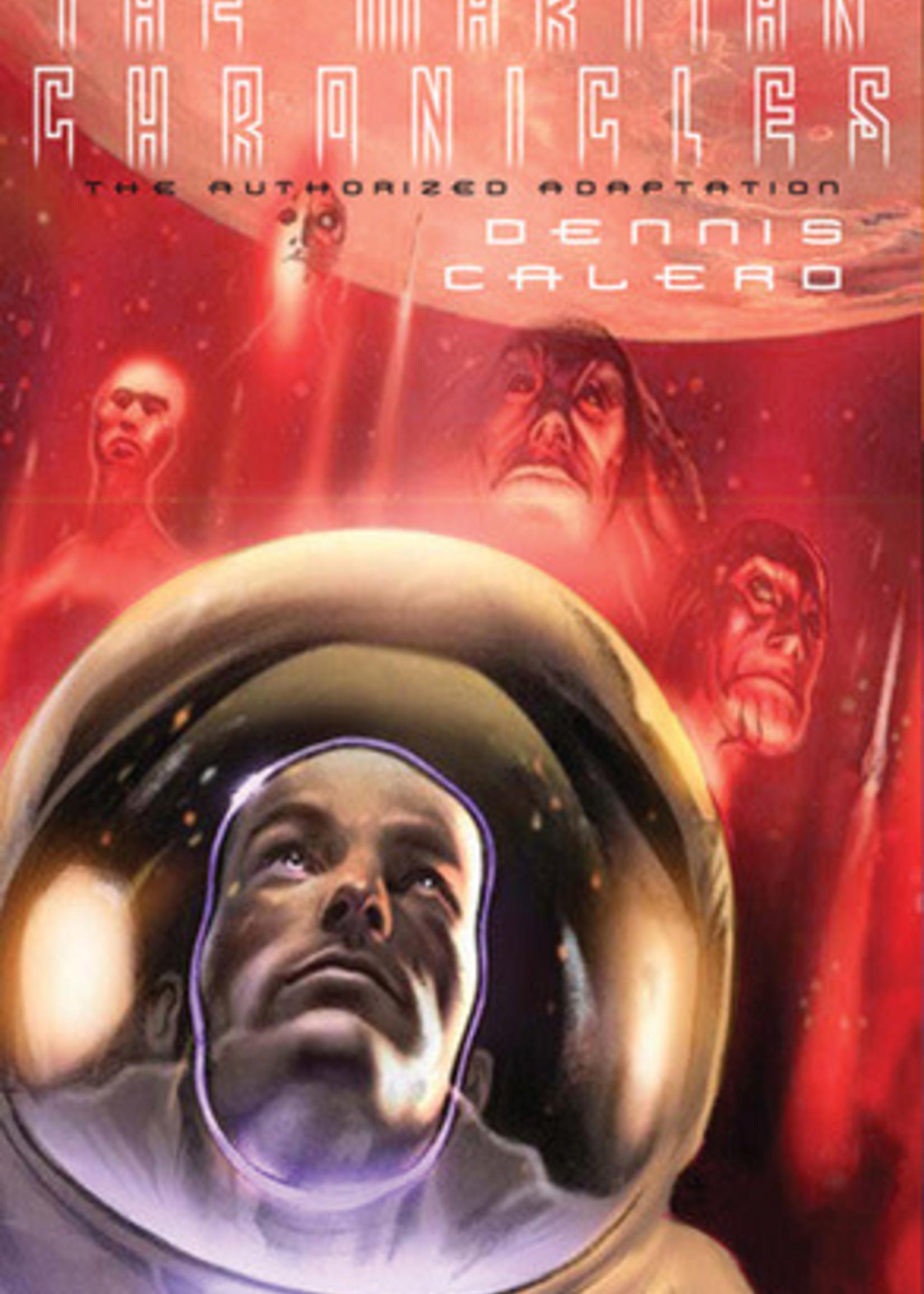 Ray Bradbury's the Martian Chronicles: The Authorized Adaptation by Dennis Calero