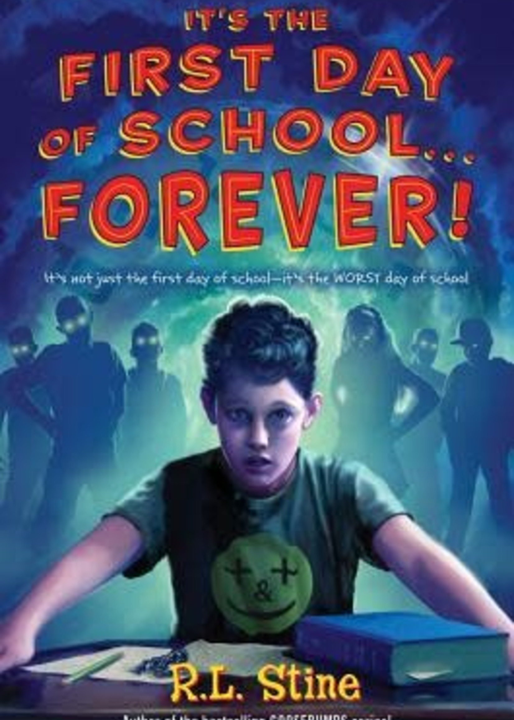 It's the First Day of School... Forever! by R. L. Stine