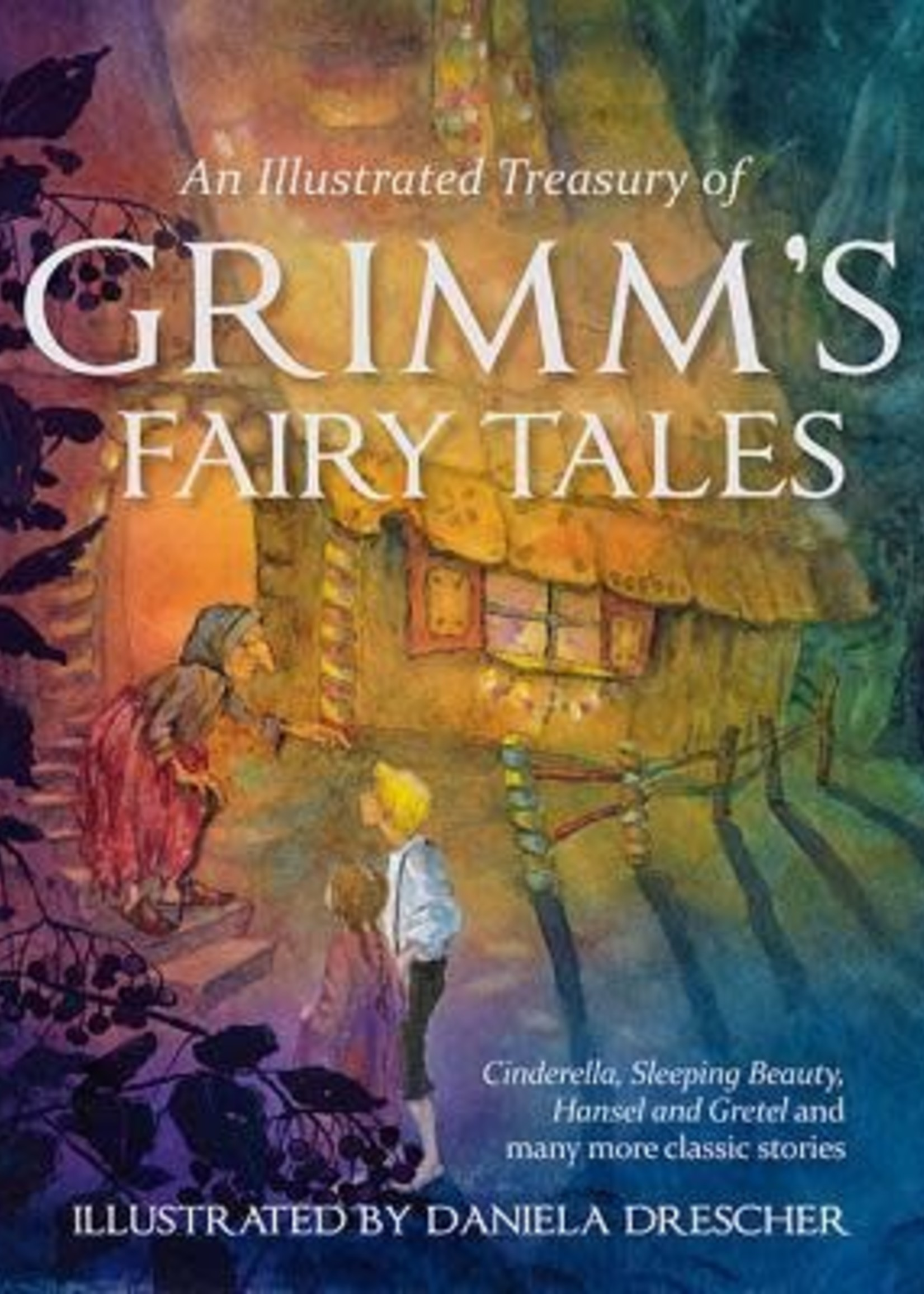 An Illustrated Treasury of Grimm's Fairy Tales by Jacob Grimm, Wilhelm Grimm