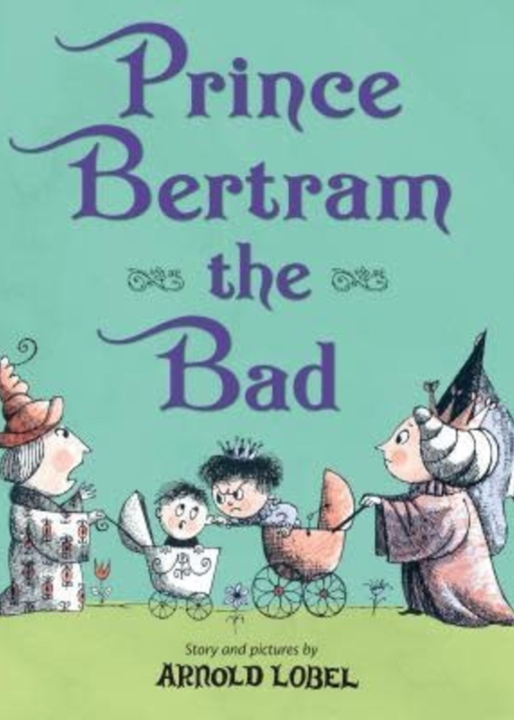 Prince Bertram the Bad by Arnold Lobel
