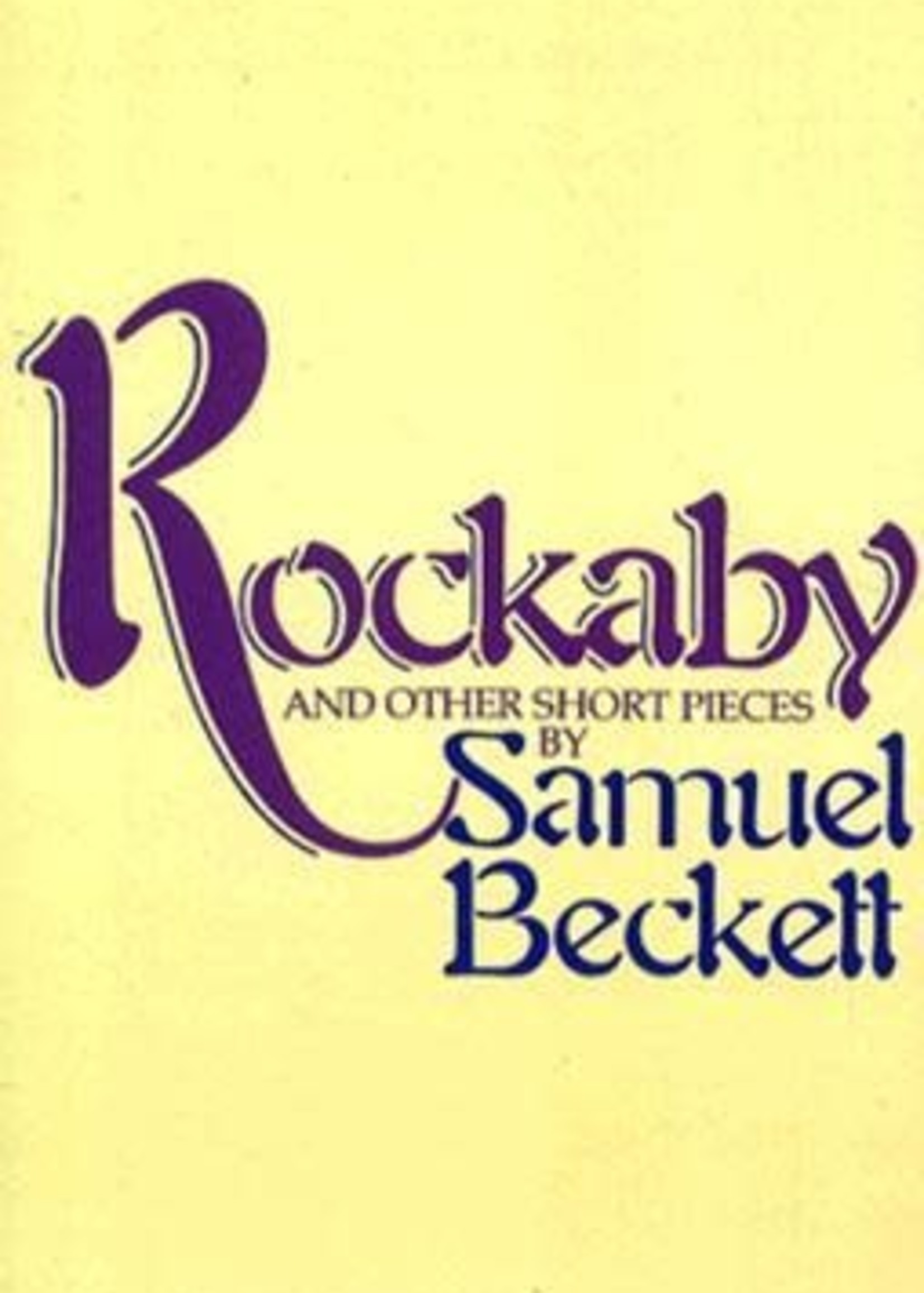 Rockaby and Other Short Pieces by Samuel Beckett
