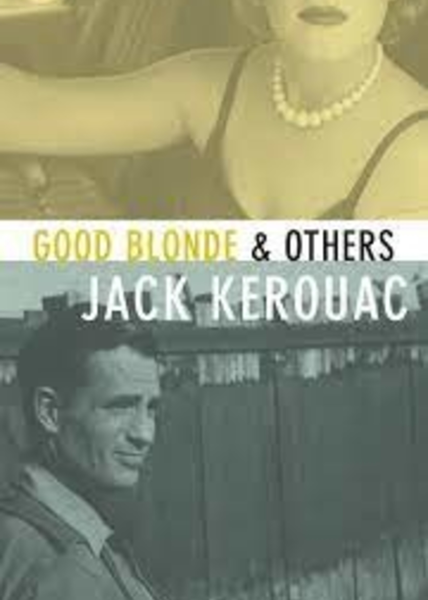 Good Blond & Others by Jack Kerouac