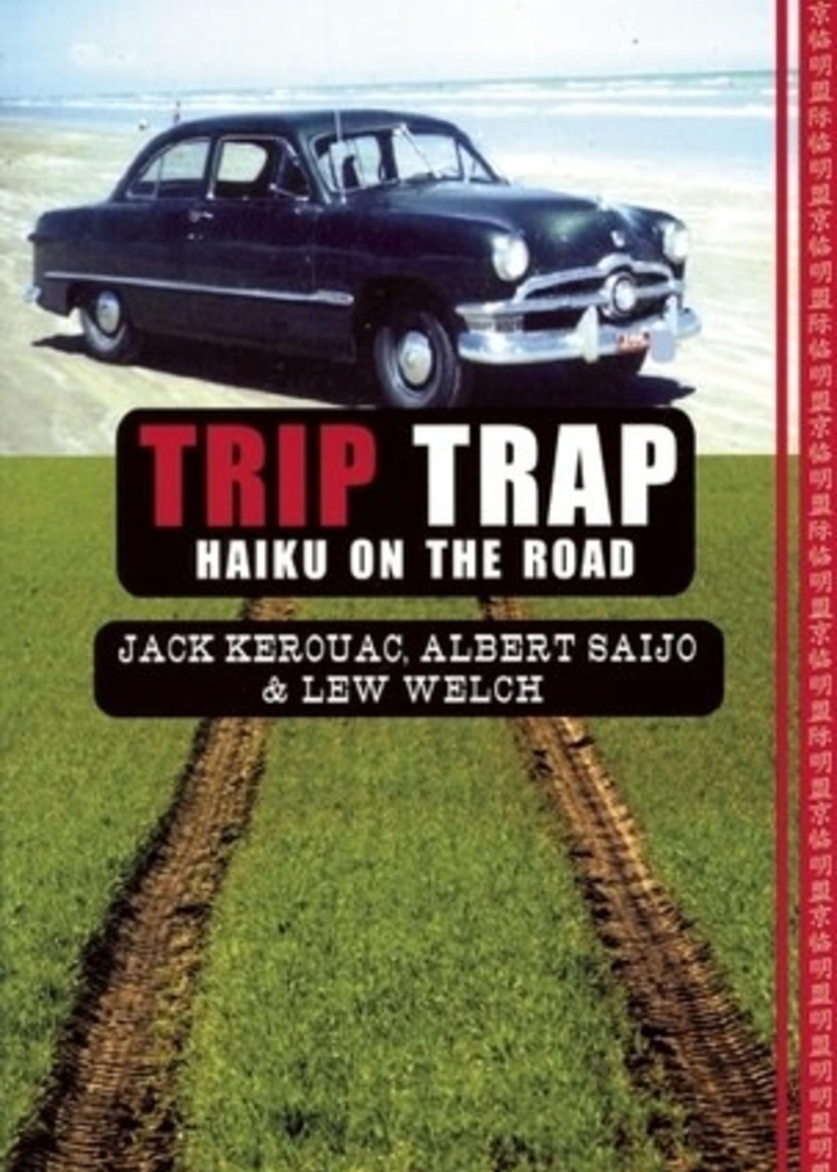 Trip Trap by Jack Kerouac, Albert Saijo, Lew Welch
