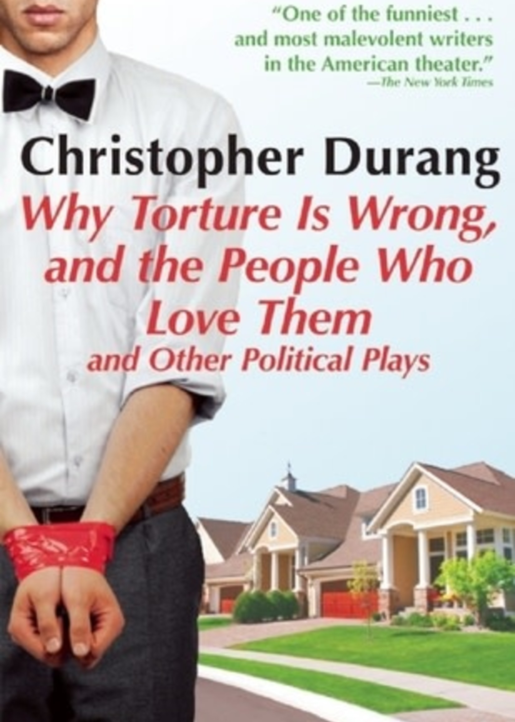 Why Torture is Wrong, and the People Who Love Them by Christopher Durang