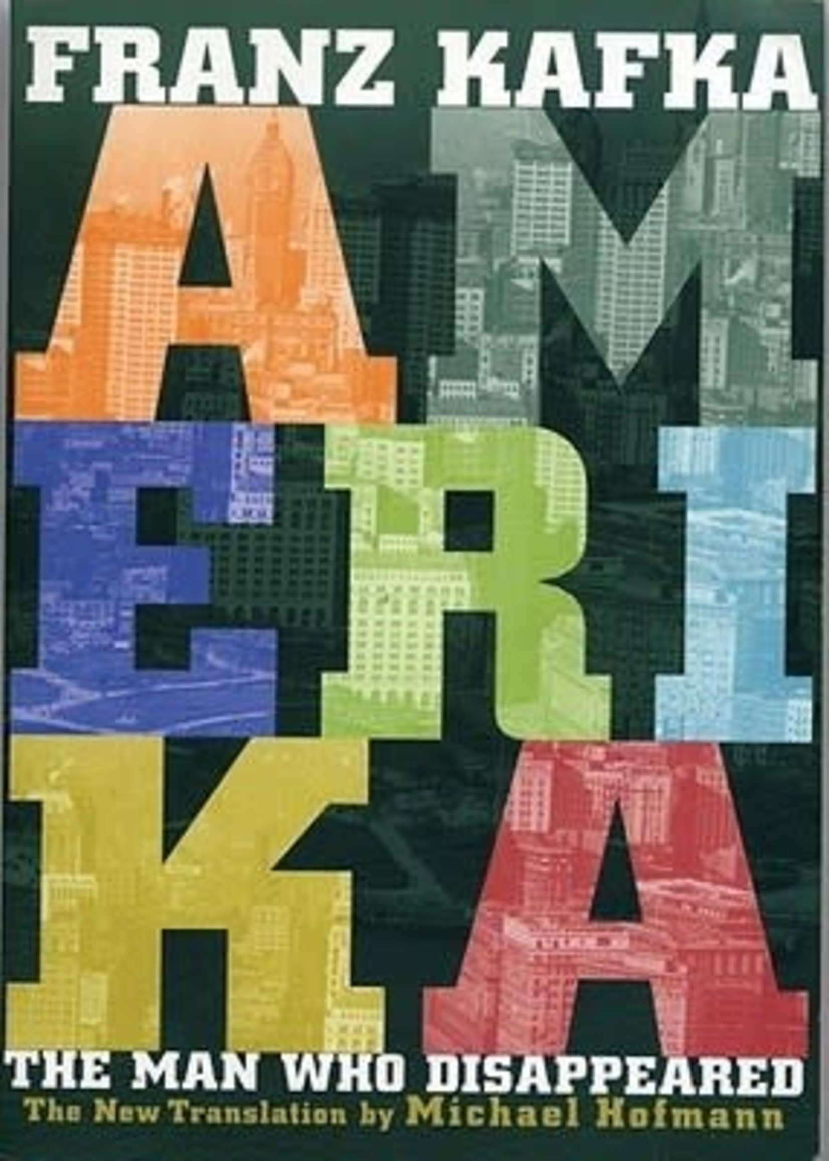 Amerika: The Man Who Disappeared by Franz Kafka