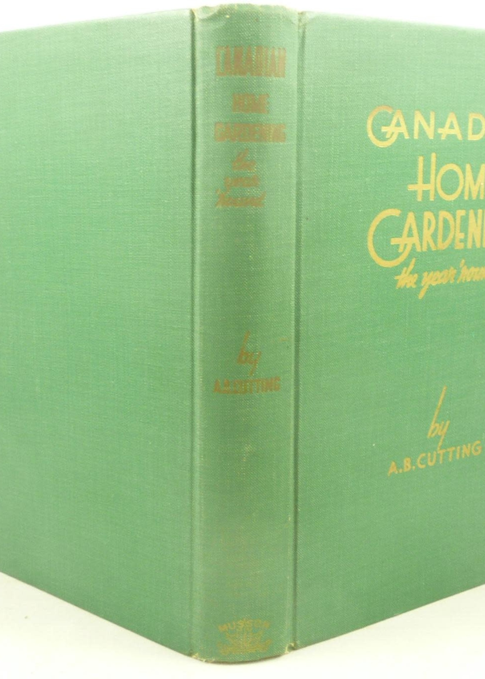 USED - Canadian Home Gardening: The Year 'Round by A. B. Cutting