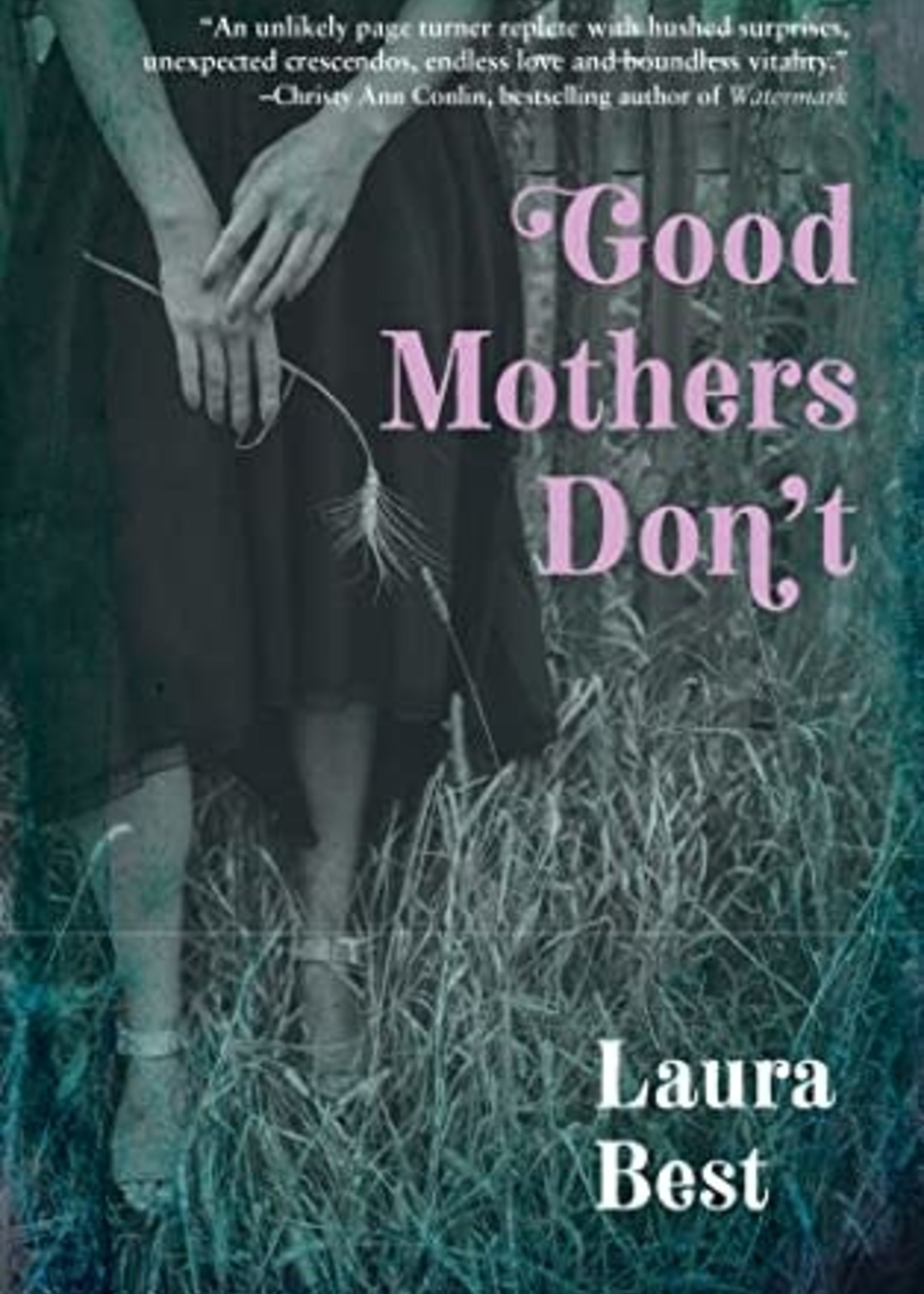 USED - Good Mothers Don't by Laura Best