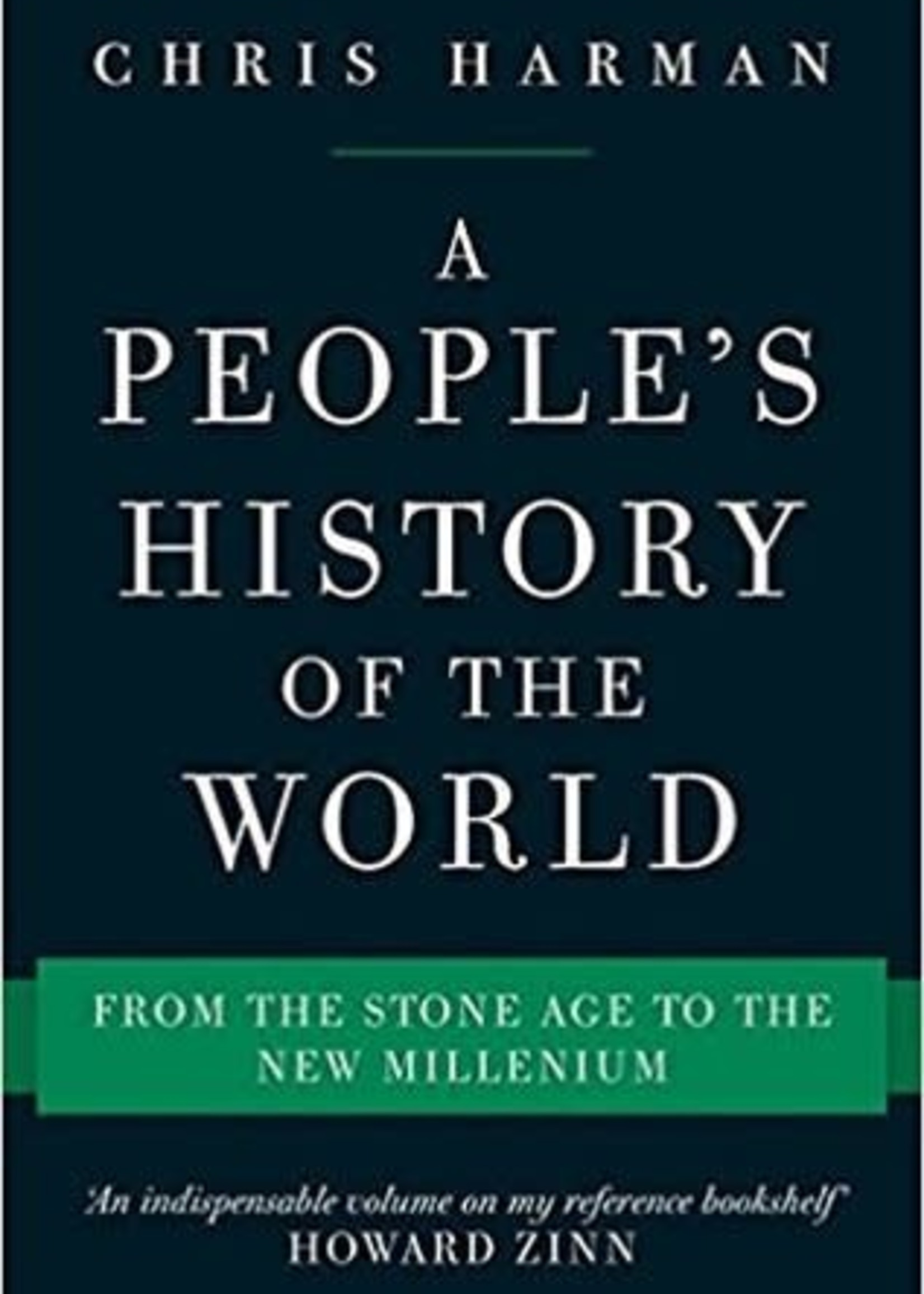 A People's History of the World: From the Stone Age to the New Millennium by Chris Harman