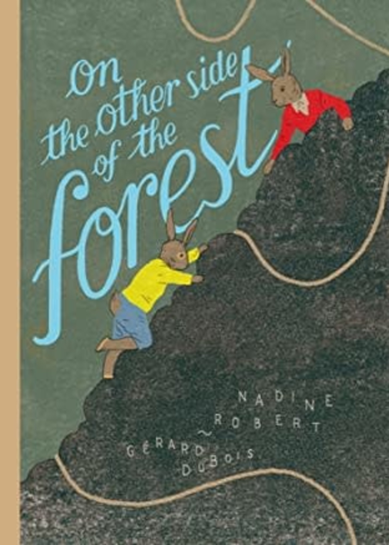 On the Other Side of the Forest by Nadine Robert,  Gérard DuBois