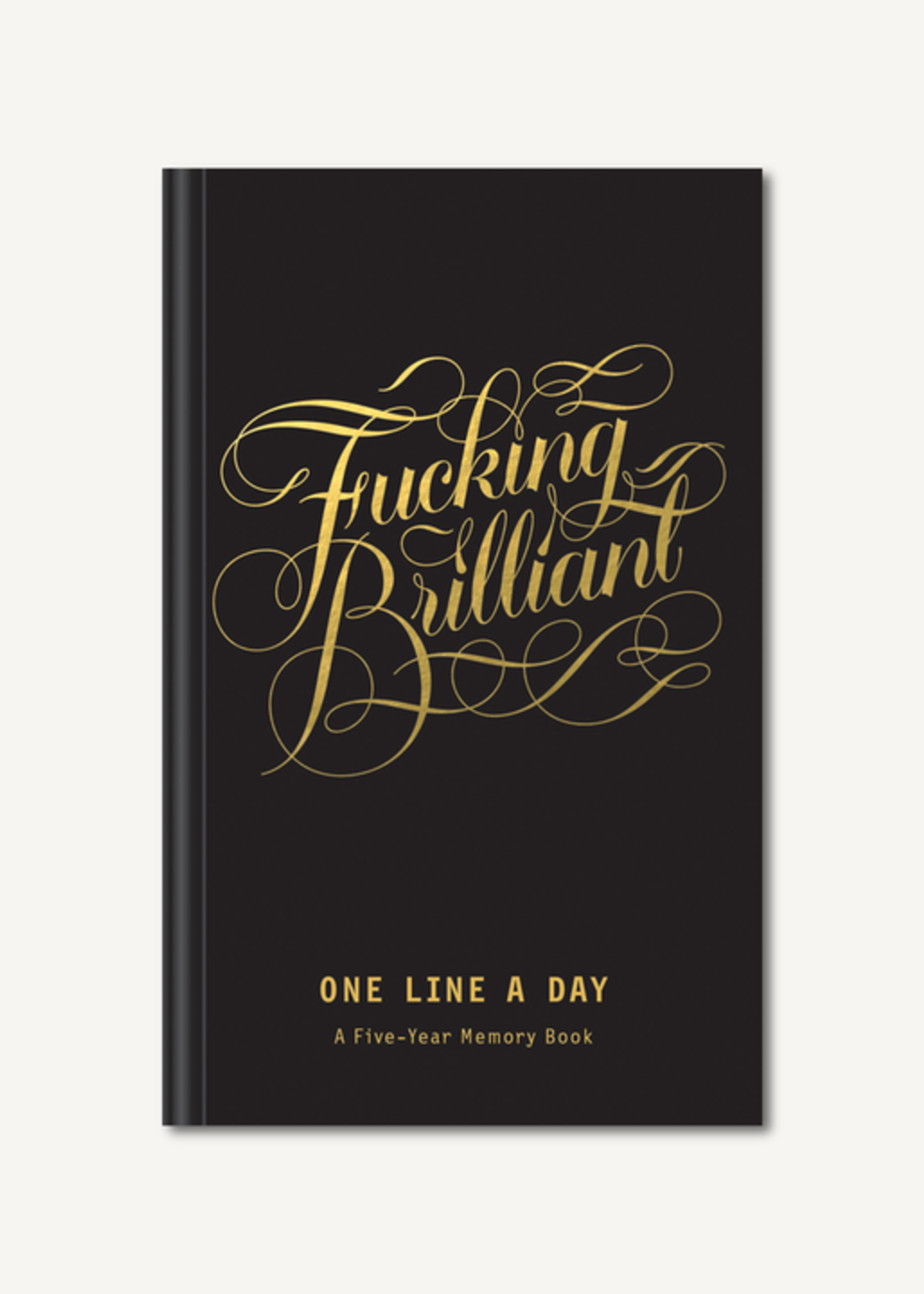 Fucking Brilliant One Line a Day by Calligraphuck