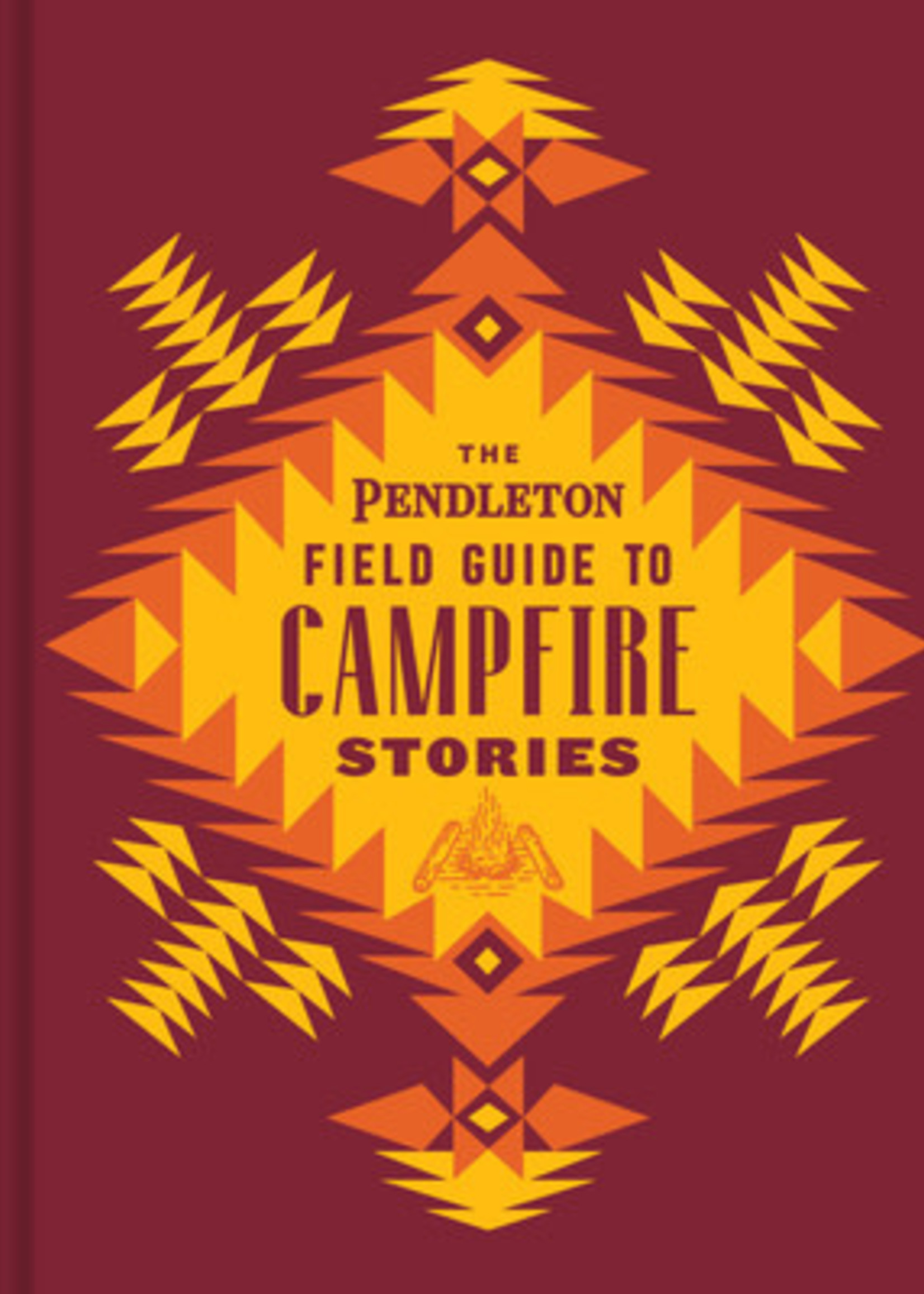 The Pendleton Field Guide to Campfire Stories by Pendleton Woolen Mills