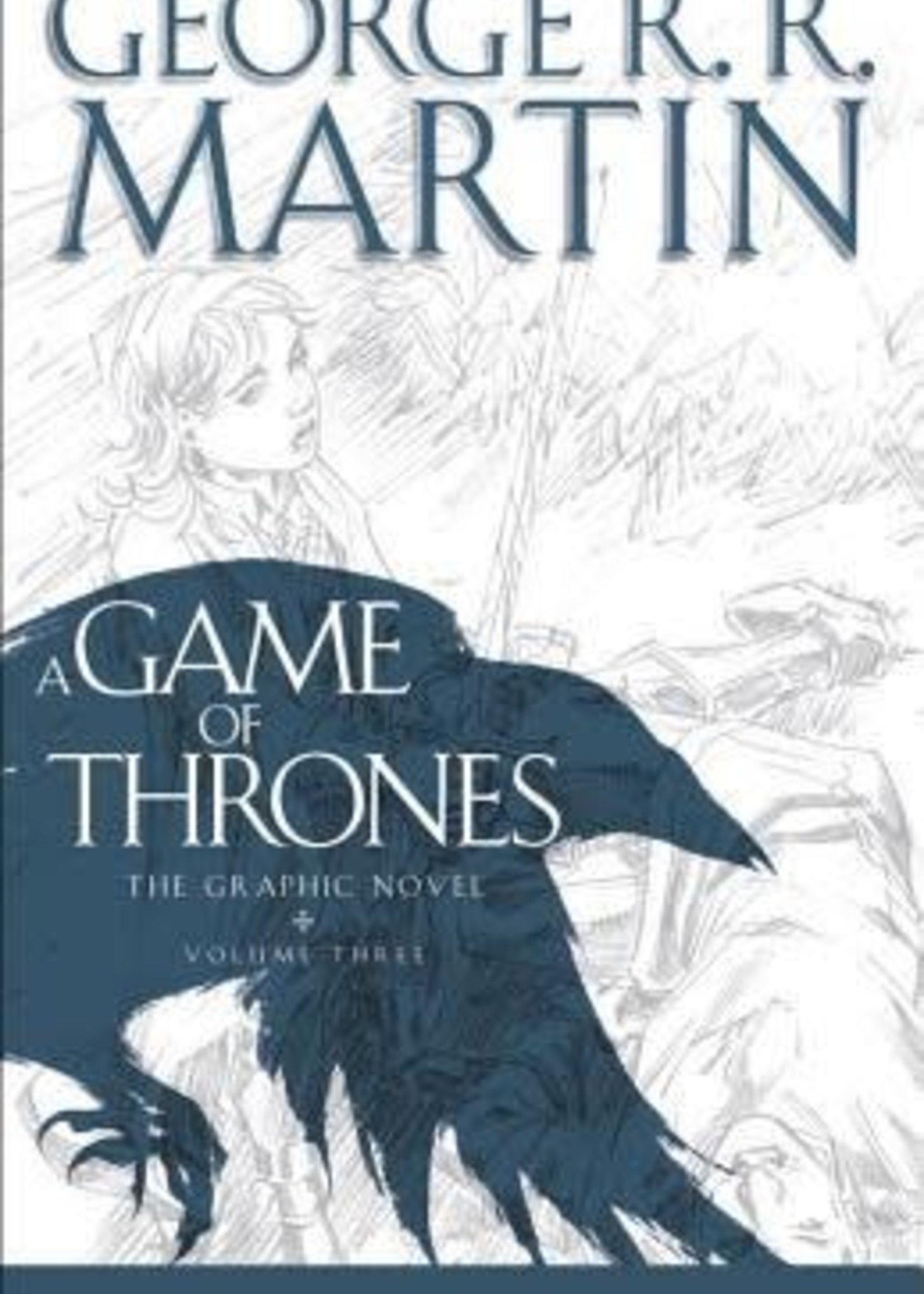 A Game of Thrones: The Graphic Novel, Volume Three by Daniel Abraham,  George R.R. Martin,  Tommy Patterson