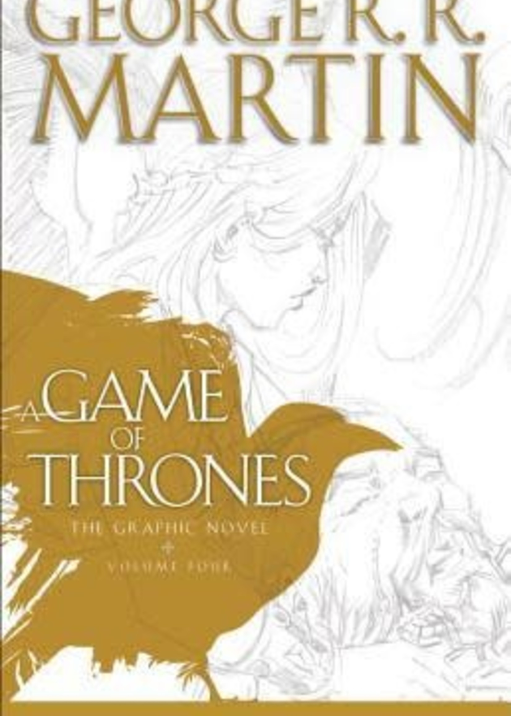 A Game of Thrones: The Graphic Novel, Volume Four by Daniel Abraham,  George R.R. Martin