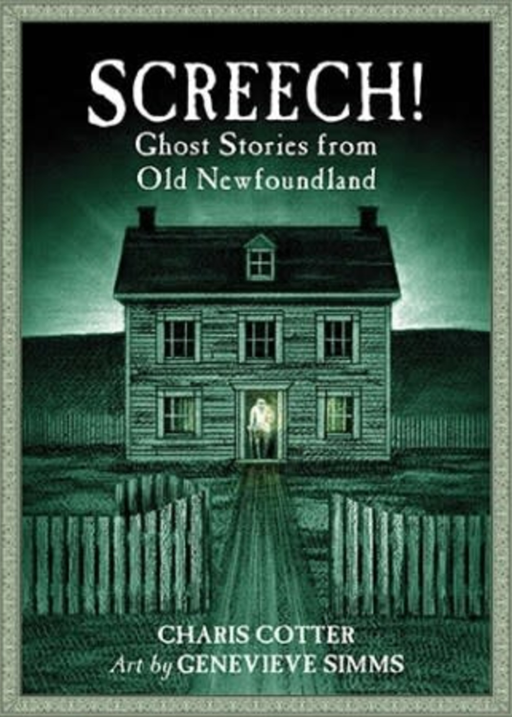 Screech! Ghost Stories from Old Newfoundland by Charis Cotter
