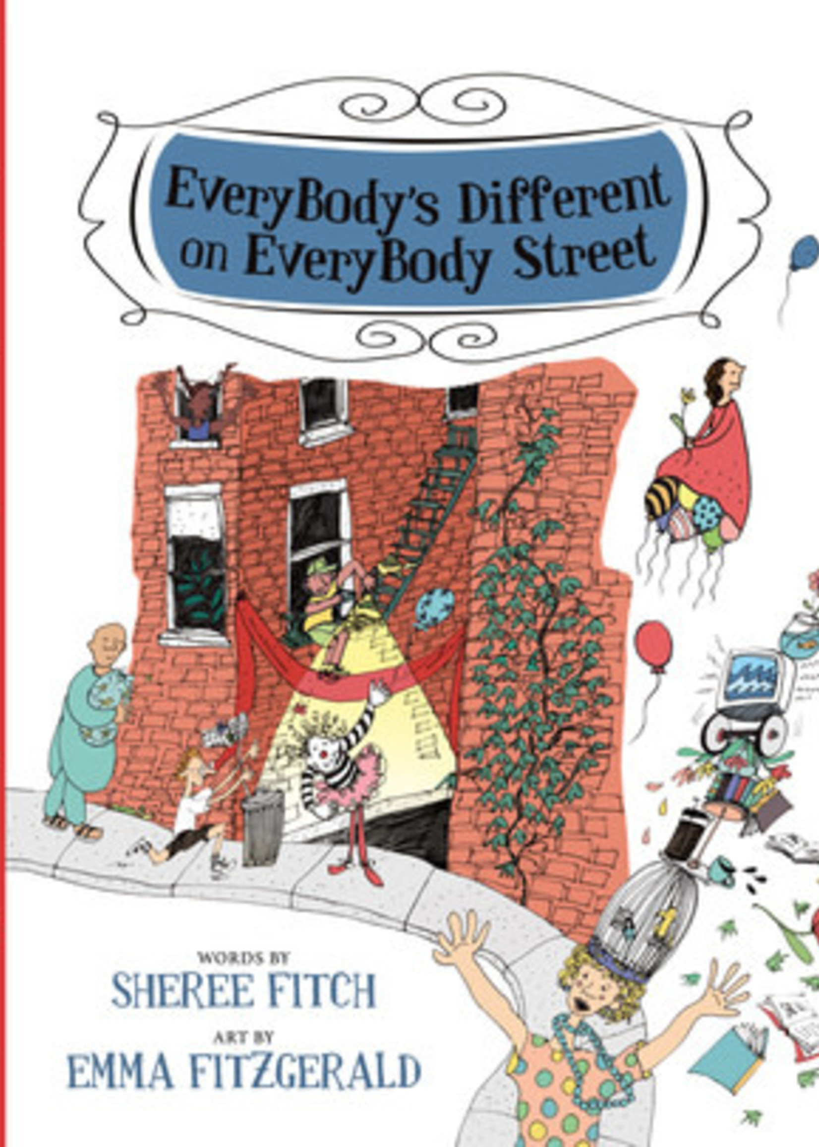 EveryBody's Different on EveryBody Street by Sheree Fitch,  Emma FitzGerald