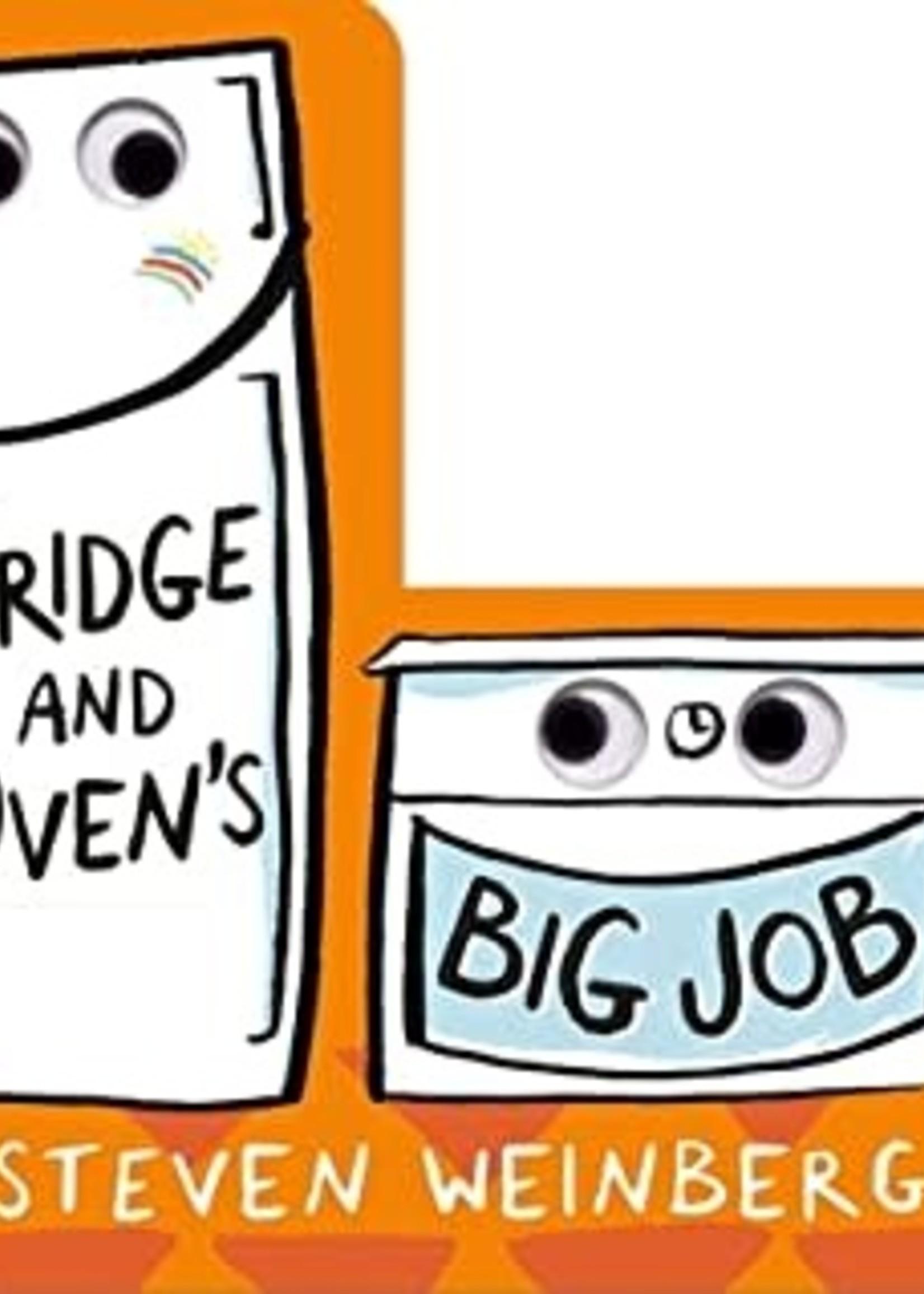 Fridge and Oven's Big Job by Steven Weinberg