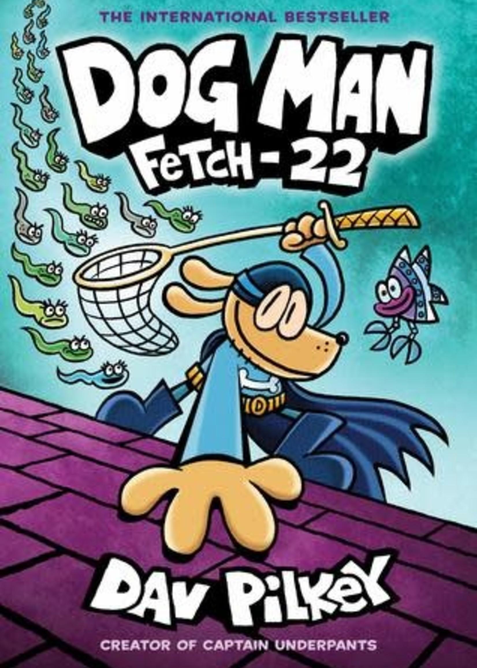 Dog Man: Fetch-22 (Dog Man #8) by Dav Pilkey