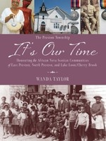 It's Our Time: Honouring the African Nova Scotian Communities of East Preston, North Preston, Lake Loon/Cherry Brook by Wanda Taylor