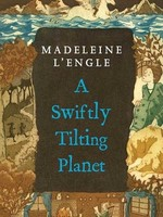 A Swiftly Tilting Planet (Time Quintet #3) by Madeleine L'Engle