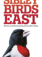 The Sibley Field Guide to Birds of Eastern North America by David Allen Sibley