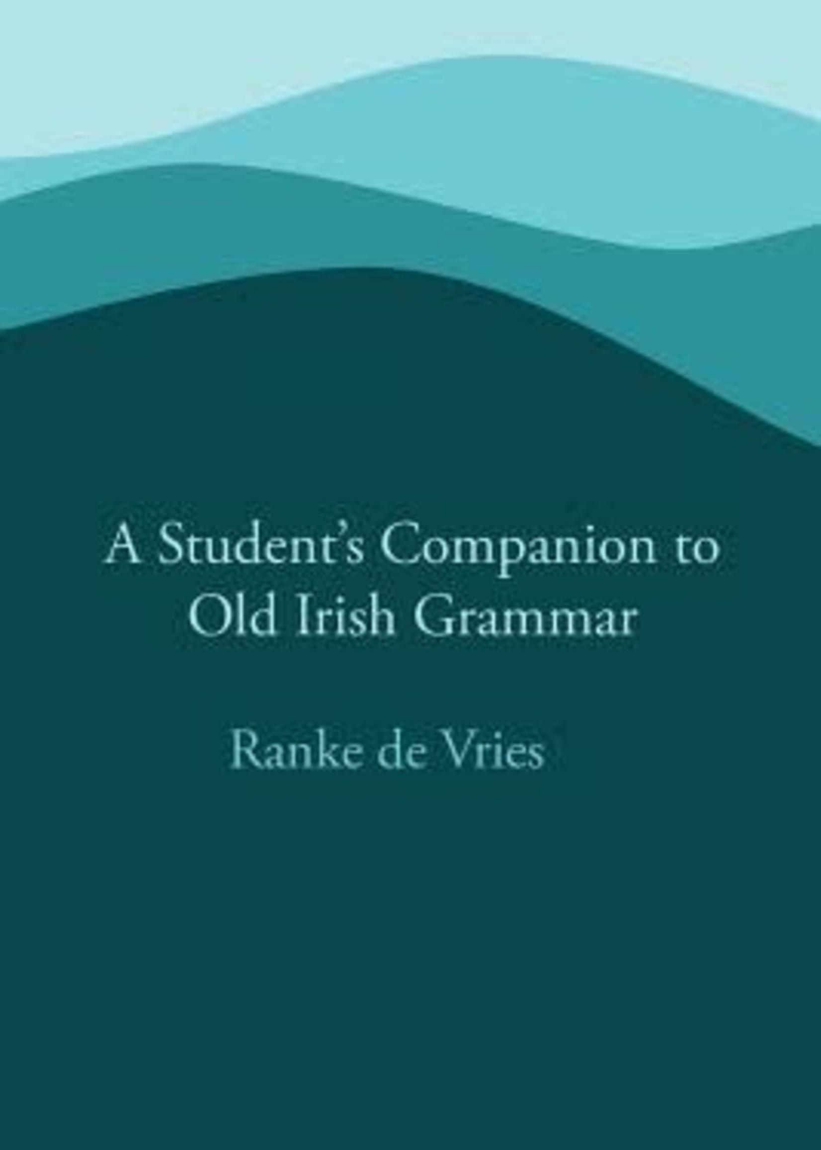 A Student's Companion to Old Irish Grammar by Ranke de Vries