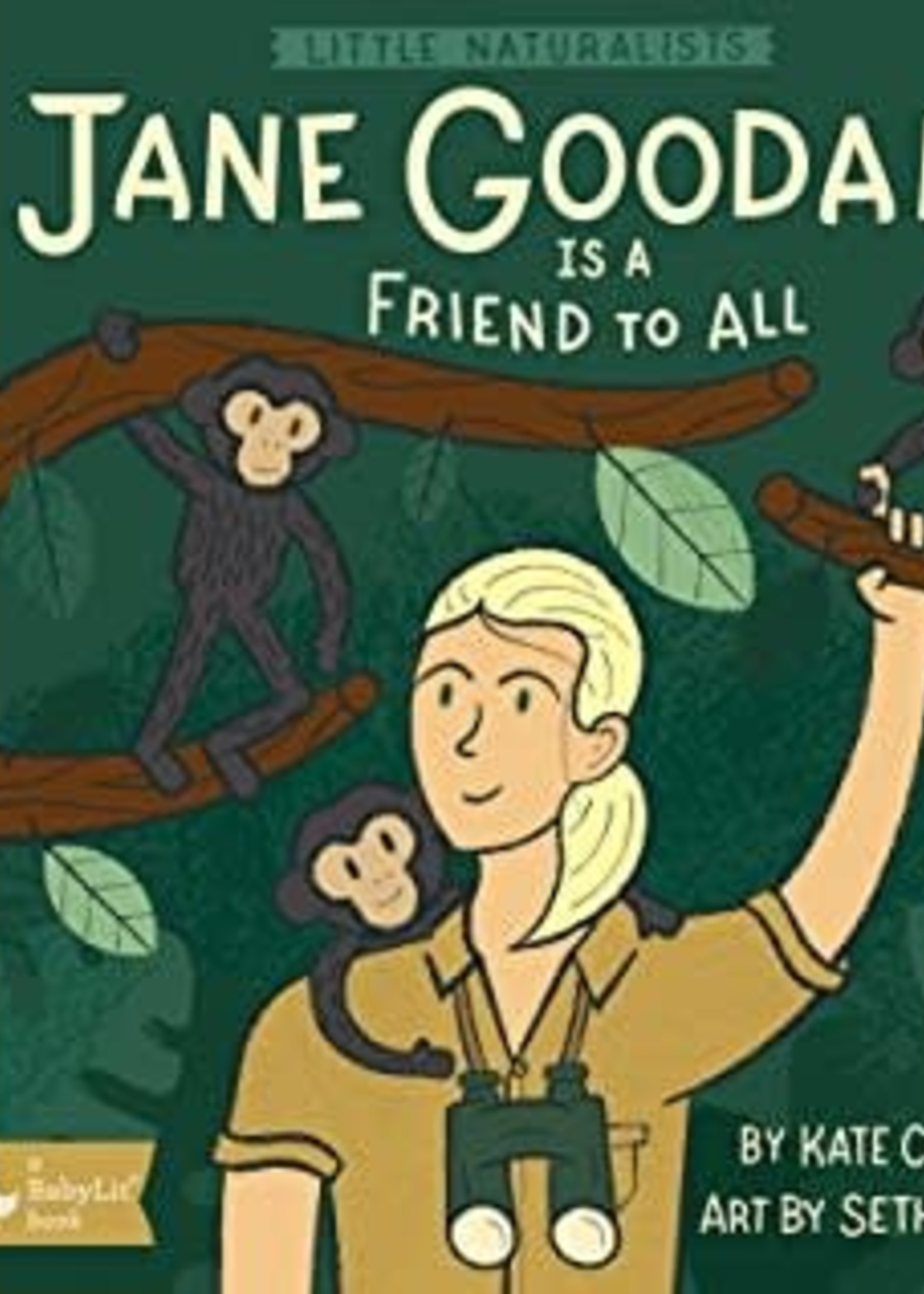 Little Naturalists: Jane Goodall Is a Friend to All by Kate Coombs,  Seth Lucas