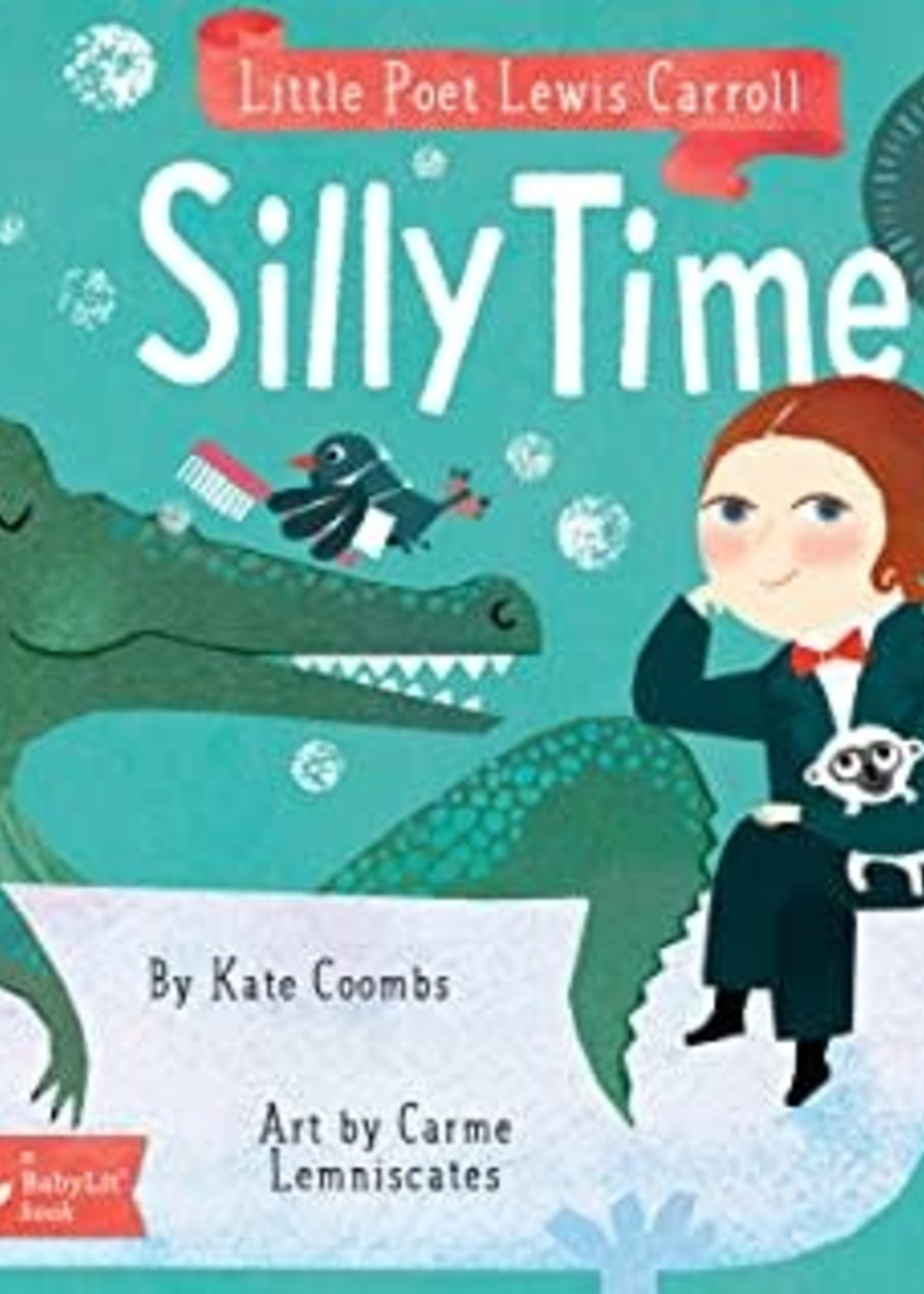 Little Poet Lewis Carroll: Silly Time by Kate Coombs,  Carme Lemniscates