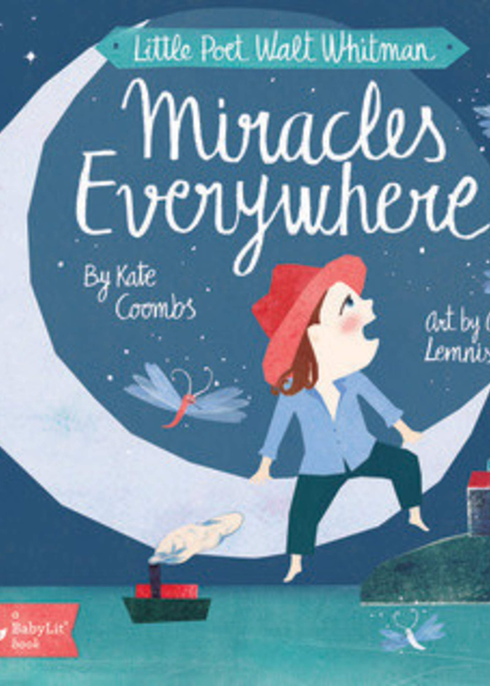 Little Poet Walt Whitman: Miracles Every by Kate Coombs,  Carme Lemniscates