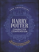 The Unofficial Harry Potter Who's Who in the Wizarding World: A complete character guide to the Harry Potter Universe by Mugglenet.com