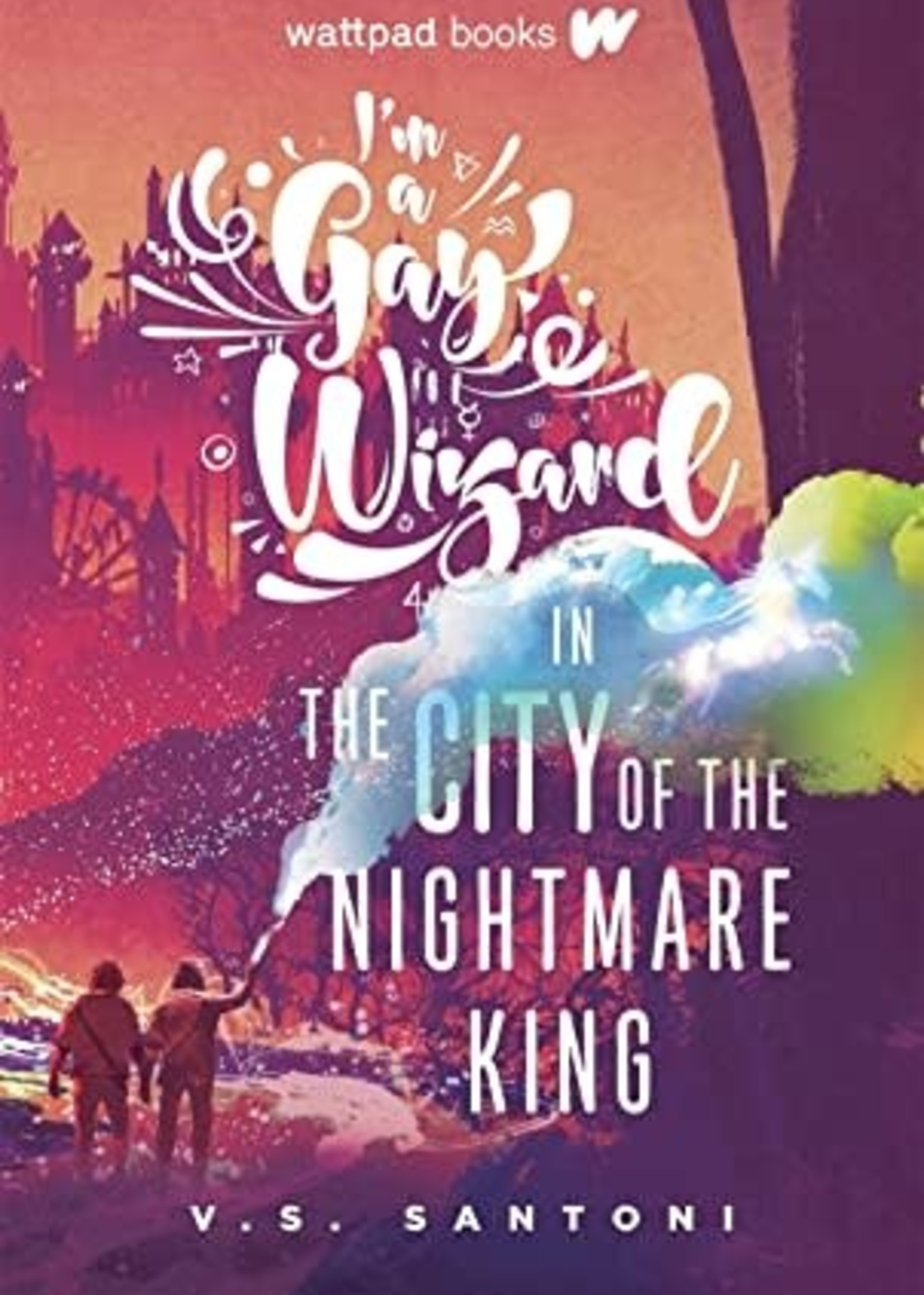 I'm a Gay Wizard In the City of the Nightmare King (Gay Wizard #2) by V.S. Santoni