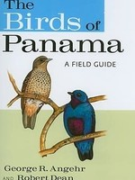 The Birds of Panama: A Field Guide by George R. Angehr,  Robert Dean
