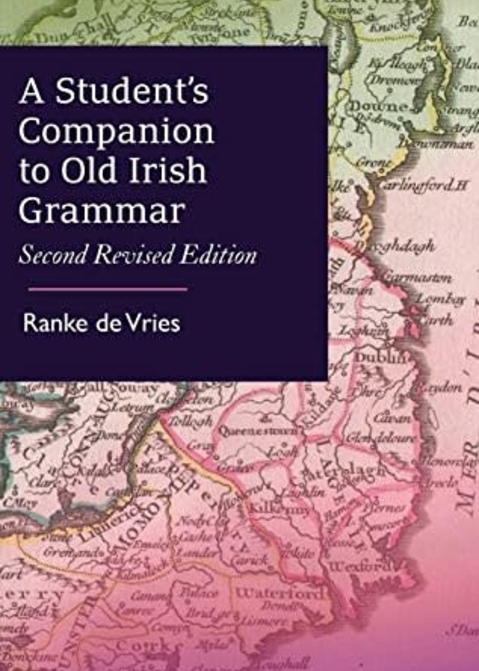 A Student's Companion to Old Irish Grammar: Second Revised Edition by Ranke de Vries