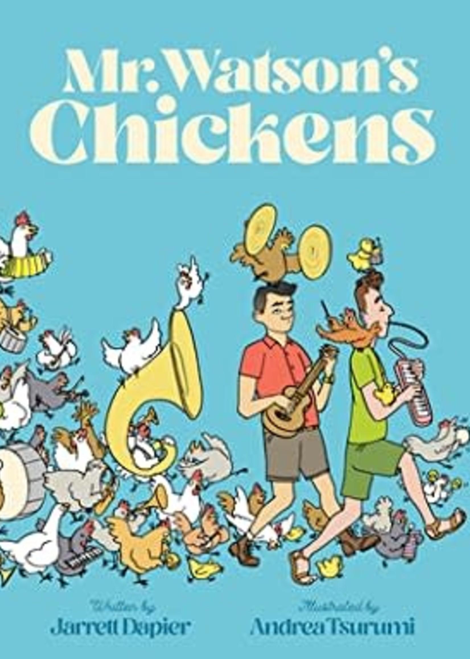 Mr. Watson's Chickens by Jarrett Dapier, Andrea Tsurumi