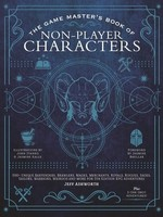 The Game Master's Book of Non-Player Characters: 500+ unique bartenders, brawlers, mages, merchants, royals, rogues, sages, sailors, warriors, weirdos and more for 5th edition RPG adventures by Jeff Ashworth,  Jasmine Kalle,  John Stanko