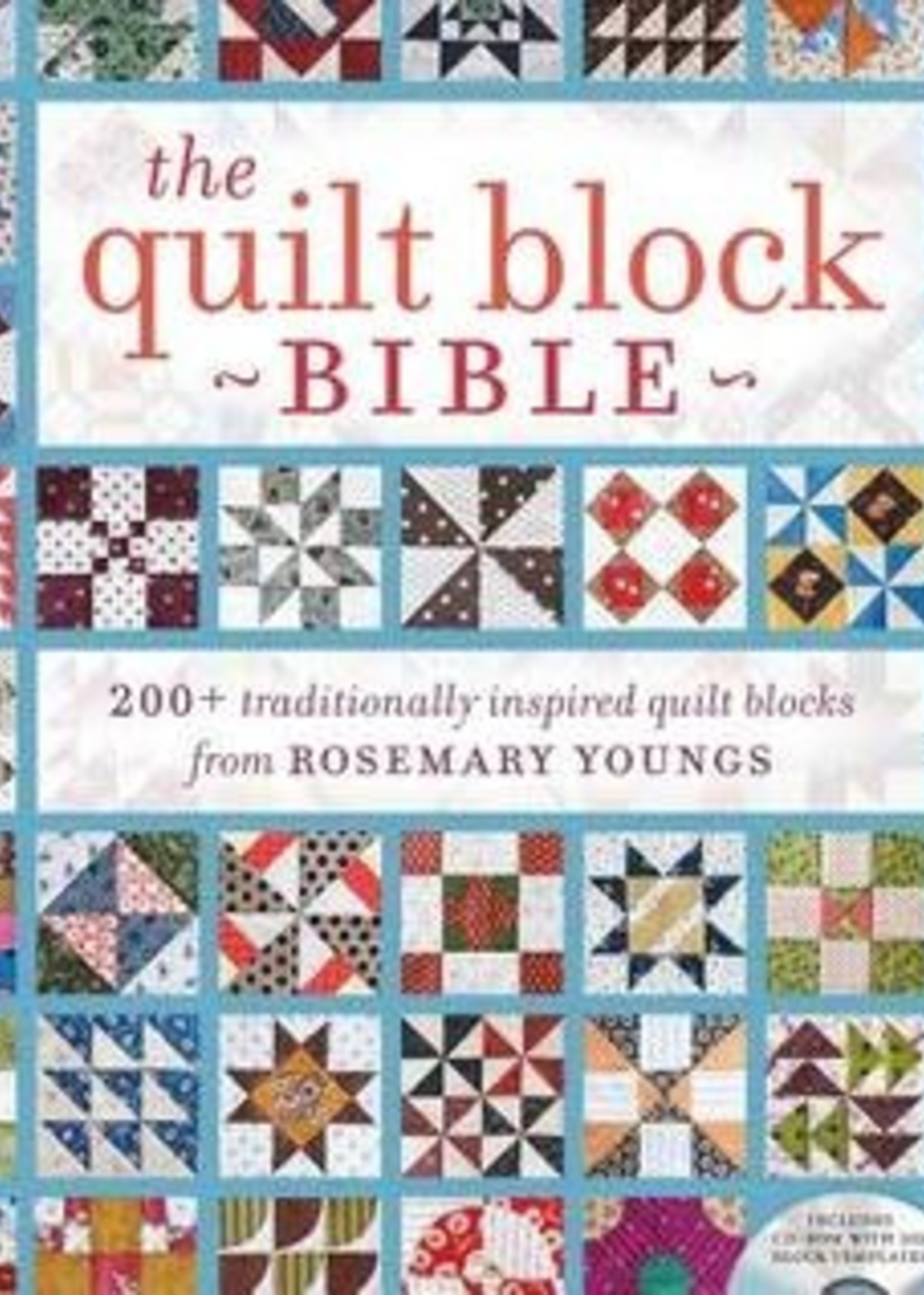 The Quilt Block Bible: 200+ Traditionally Inspired Quilt Blocks from Rosemary Youngs by Rosemary Youngs