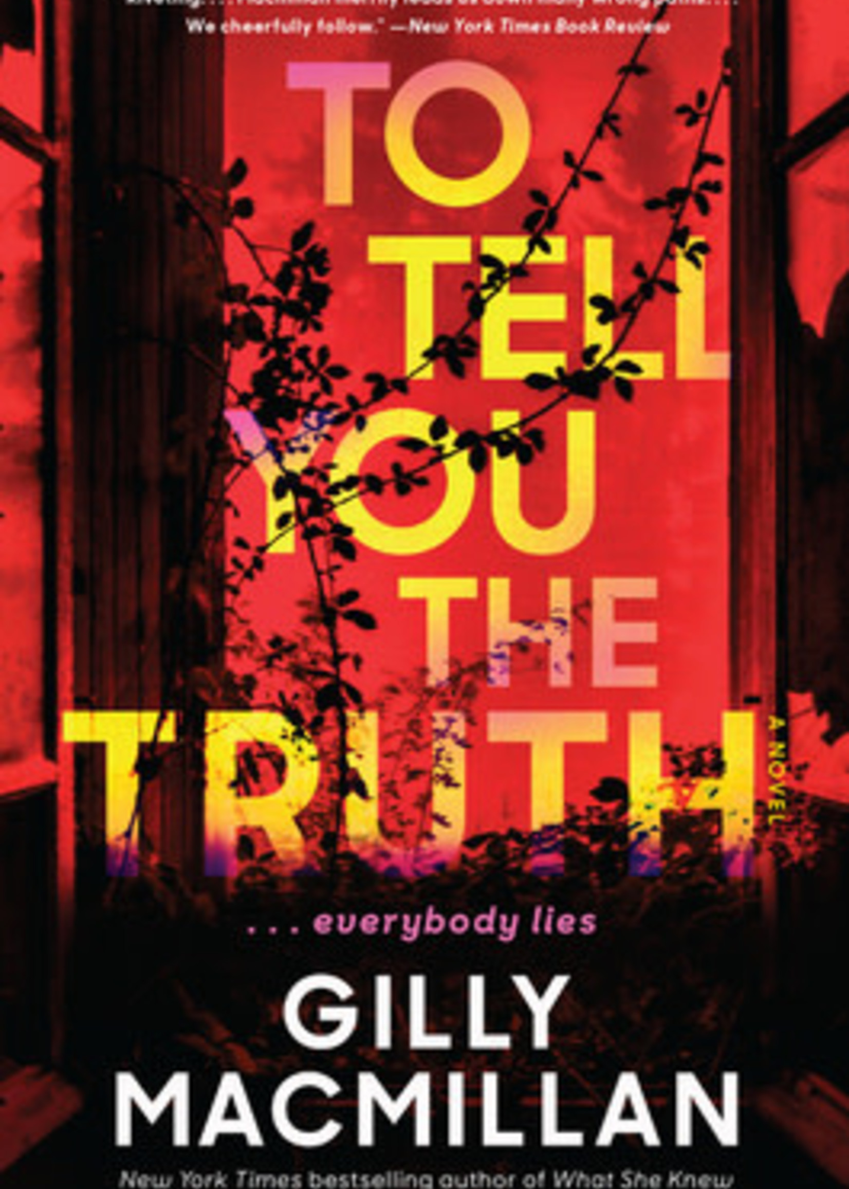 To Tell You the Truth: A Novel by Gilly Macmillan