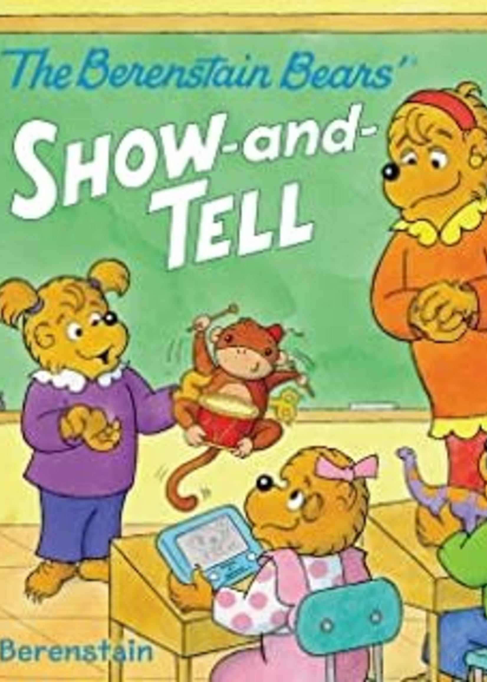 The Berenstain Bears' Show-and-Tell by Mike Berenstain