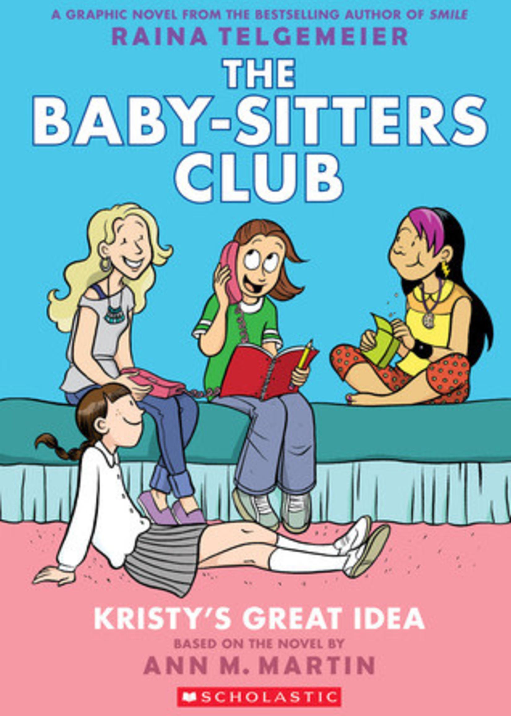Kristy's Great Idea (Baby-Sitters Club Graphic Novels #1) by Raina Telgemeier