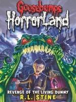 Revenge of the Living Dummy (Goosebumps HorrorLand #1) by R.L. Stine