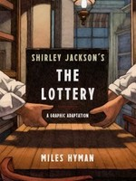 Shirley Jackson's the Lottery: The Authorized Graphic Adaptation by Miles Hyman, Shirley Jackson