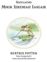 Sgeulachd: Mhgr Ieremiah Isagair by Beatrix Potter